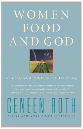 Women Food and God: An Unexpected Path to...