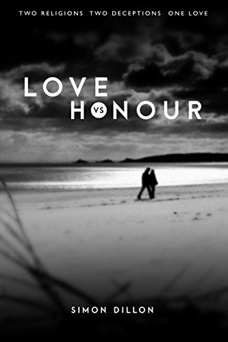 Love vs Honour: Two Religions. Two Deceptions. One Love.