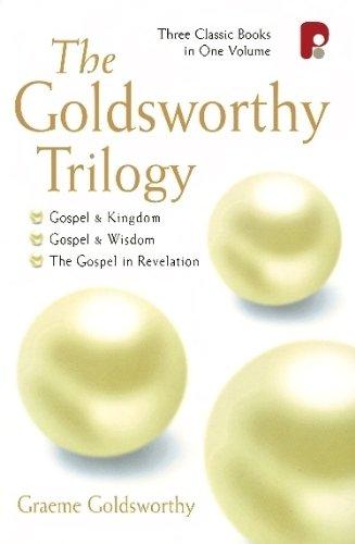 The Goldsworthy Trilogy: (Gospel and Kingdom, Gospel and Wisdom, The Gospel in Revelation)