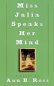 "Cover of ""Miss Julia Speaks Her Mind: A N..."