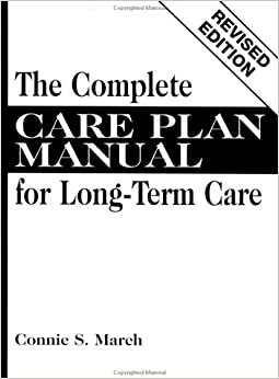 The Complete Care Plan Manual for Long-Term Care, Revised