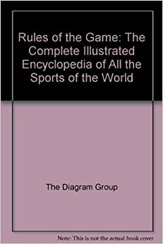 Rules of the Game: The Complete Illustrated Encyclopedia