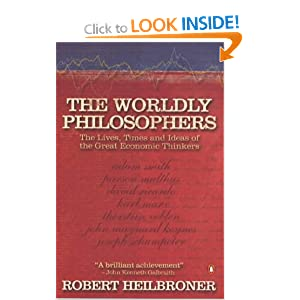 The Worldly Philosophers: The Lives, Times, and Ideas of the Great Economic Thinkers (Penguin Business Library)