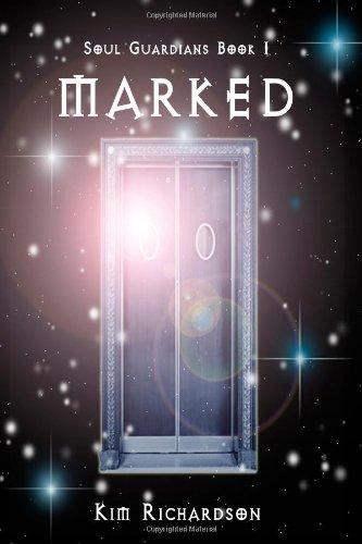Marked, Soul Guardians BK 1 by Kim Richardson