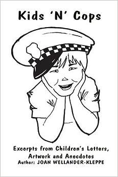 Kids 'N' Cops: Excerpts from Children's Letters, Artwork