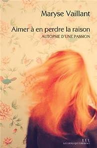 Parole Aimer à Perdre La Raison : parole, aimer, perdre, raison, Aimer, Perdre, Raison, Maryse, Vaillant, Babelio