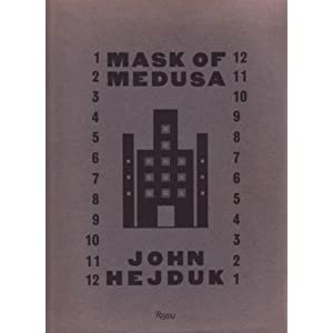 JOHN HEJDUK: MASK OF MEDUSA - WORKS 1947-1983