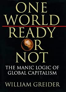 "Cover of ""ONE WORLD, READY OR NOT: THE MA..."