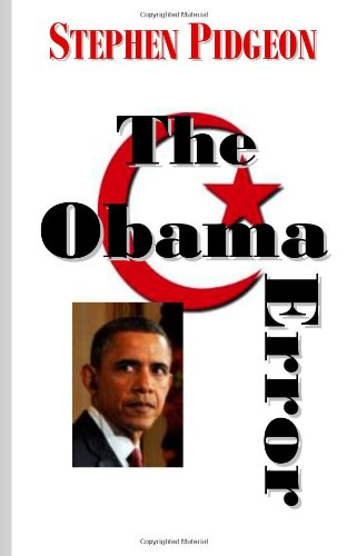 The Obama Error: Mr. Stephen Pidgeon: 9781460931943: Amazon.com: Books