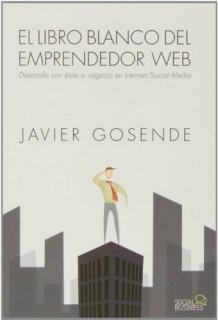 El libro blanco del emprendedor web - Javier Gosende