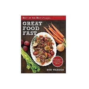 """Bob Warden's Great Food Fast"" Cookbook"