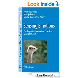 Sensing Emotions: The impact of context on experience measurements: 12 (Philips Research Book Series (closed))