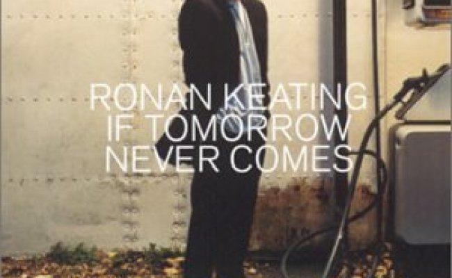 Ronan Keating If Tomorrow Never Comes England Amazon