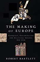 The Making of Europe von Robert Bartlett