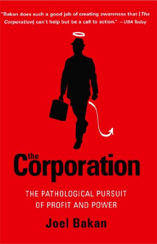 The Corporation: The Pathological Pursuit of Profit and Power: Joel Bakan: 9780743247467: Amazon.com: Books