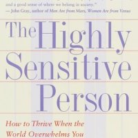 The Highly Sensitive Person - Book Review