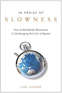 "Cover of ""In Praise of Slowness: How A Wo..."