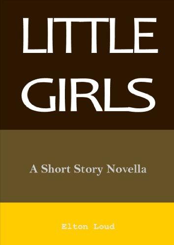 Little Girls: A Short Story Novella