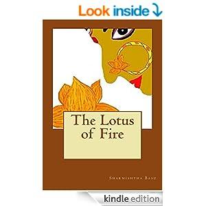 The Lotus of Fire - Kindle edition by Sharmishtha Basu. Literature & Fiction Kindle eBooks @ Amazon.com.