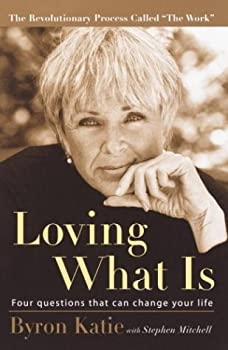 """Cover of """"Loving What Is: Four Questions ..."""