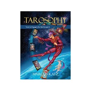 Tarosophy. Tarot to Engage Life, Not Escape It (Modern Magistery series)