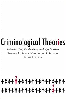 Criminological Theories: Introduction, Evaluation, and