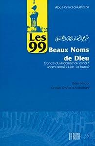 Les 99 Noms De Dieu : Beaux, Abû-Hâmid, Al-Ghazali, Babelio