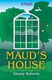 Maud's House: A Novel