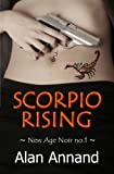 Scorpio Rising (New Age Noir) (Volume 1)