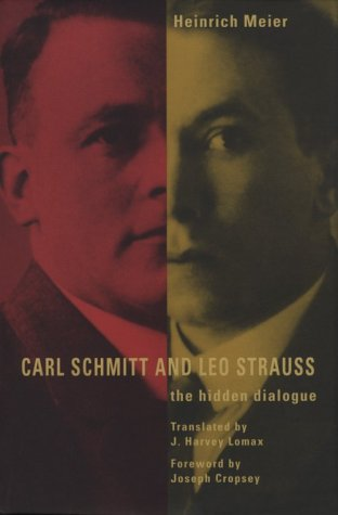 Carl Schmitt and Leo Strauss: The Hidden Dialogue