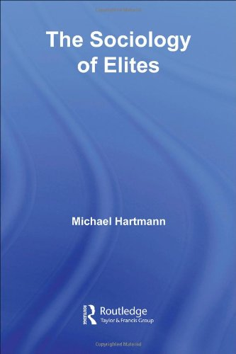 The Sociology of Elites (Routledge Studies in Social and Political Thought (Unnumbered))