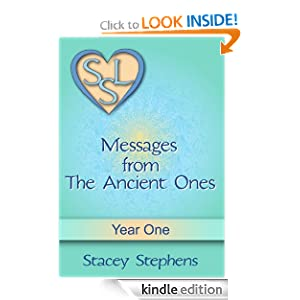 Messages From The Ancient Ones: Year One (Messages From The Ancient Ones - Spirituality, Consciousness, Self Help & Personal Growth (Akin to: Esther Hicks & Eckhart Tolle)