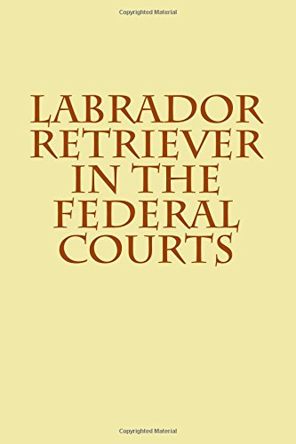 labrador retriver federal courts