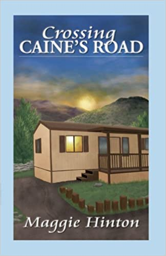 Crossing Caine's Road by Maggie Hinton