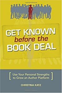 "Cover of ""Get Known Before The Book Deal:..."