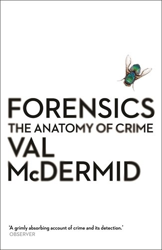 Do the Dead Talk? Forensics: the anatomy of crime at