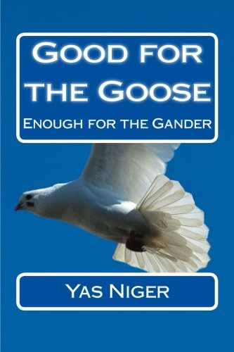 Good for the Goose: Enough for the Gander