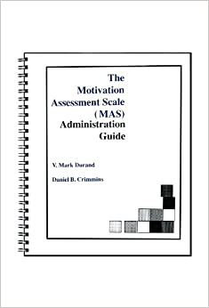 The Motivation Assessment Scale (MAS) Administration Guide