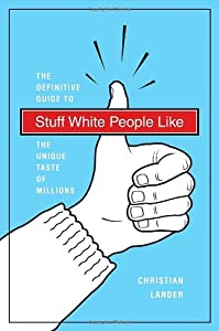"Cover of ""Stuff White People Like: A Defi..."