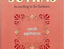 Brahma Sutras: According to Sri Sankara With Text, Word-forWord Translation, English Rendering, Comments According to the Commentary of Sri Sankara, and Index
