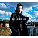 COME RAIN COME SHINE(初回限定盤)(DVD付)