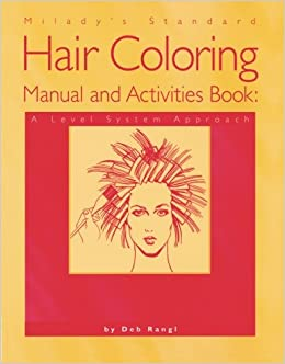 Milady S Standard Hair Coloring Manual And Activities Book