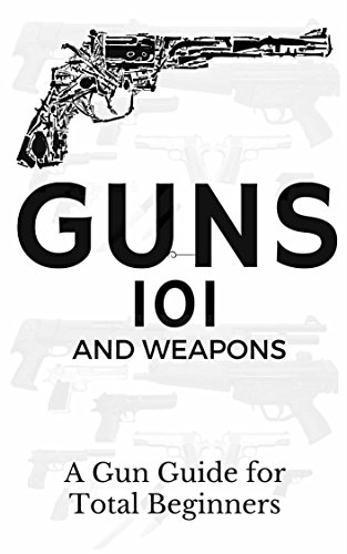 Ebook Download: Guns: Weapons Guide for Total Beginners