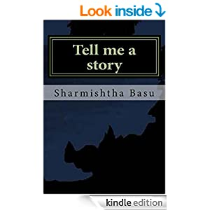 Tell me a story - Kindle edition by Sharmishtha Basu. Literature & Fiction Kindle eBooks @ Amazon.com.