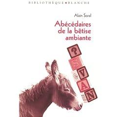 Abcdaire de la bêtise ambiante par Alain Soral