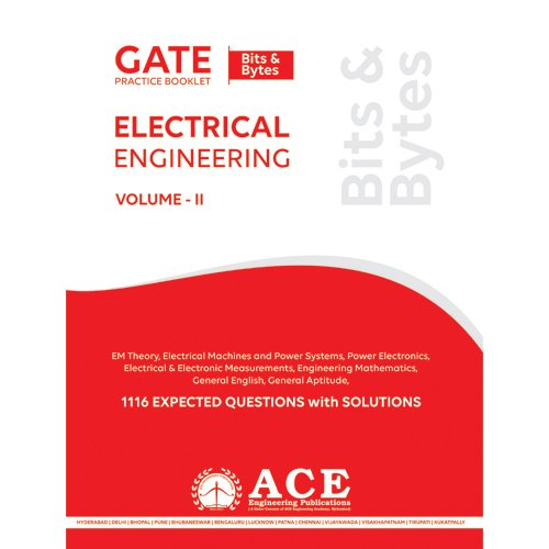 GATE Practice Booklet V2 Electrical Engineering, 1116 Expected Questions with solutions (GATE Practice Booklet V2 Electrical Engineering)