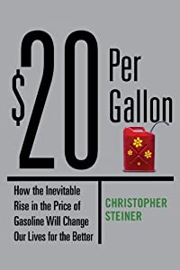 "Cover of ""$20 Per Gallon: How the Inevita..."
