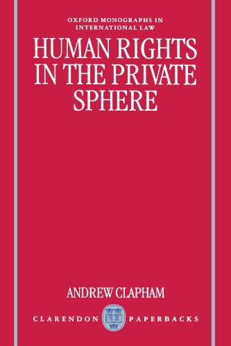 Human Rights in the Private Sphere (Oxford Monographs in International Law)