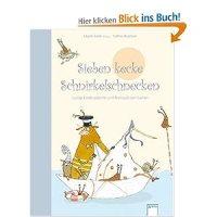 Sieben kecke Schnirkelschnecken : Lustige Kindergedichte und Reimspaß zum Lachen / Sibylle Sailer ; SaBine Büchner