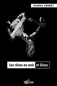 Les rêves en noir et blanc par Vernet